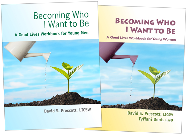 Becoming Who I Want to Be Good Lives Workbook