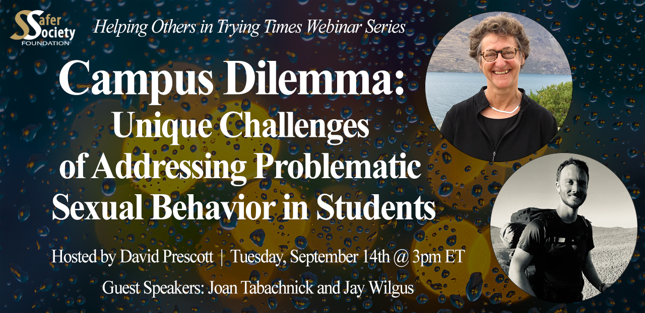 Webinar - Campus Dilemma:  Unique Challenges of Addressing Problematic Sexual Behavior in Students